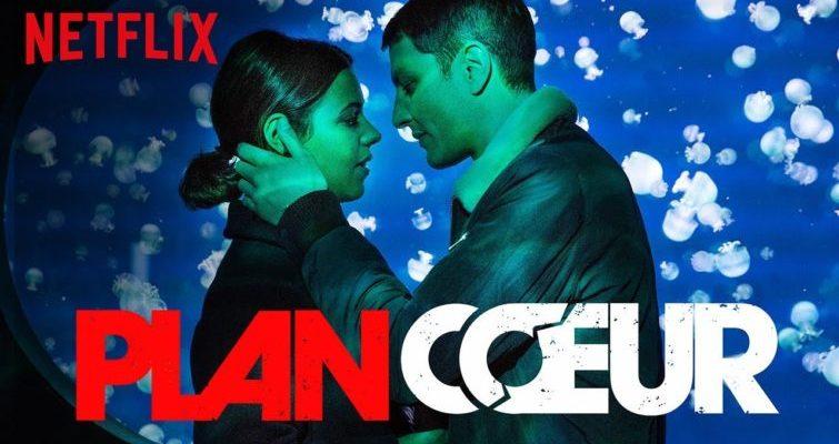 Dernier coup de coeur Netflix : Plan Coeur