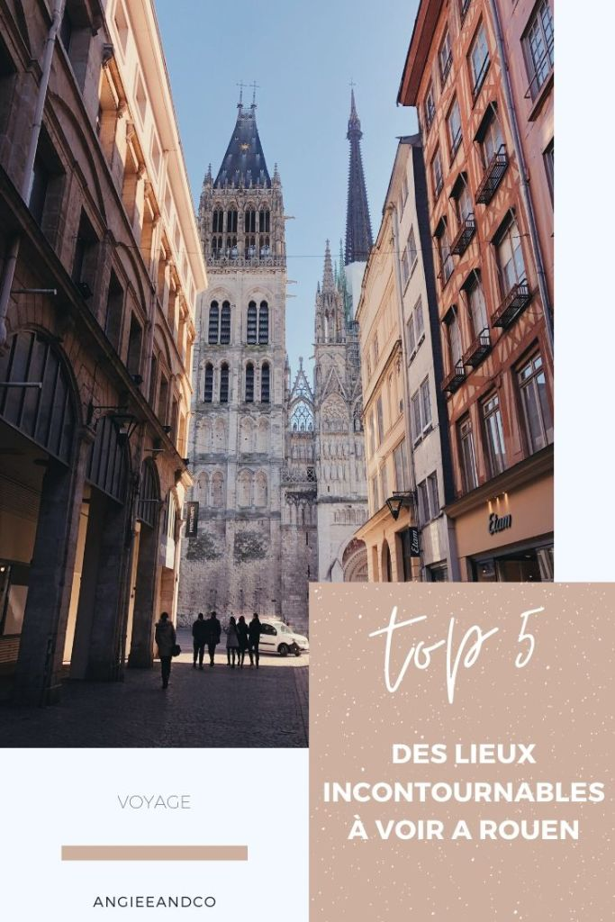 Découvrez les 10 lieux incontournables à voir pendant votre visite à Rouen