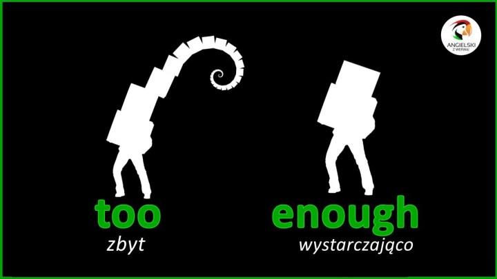 enough vs. too