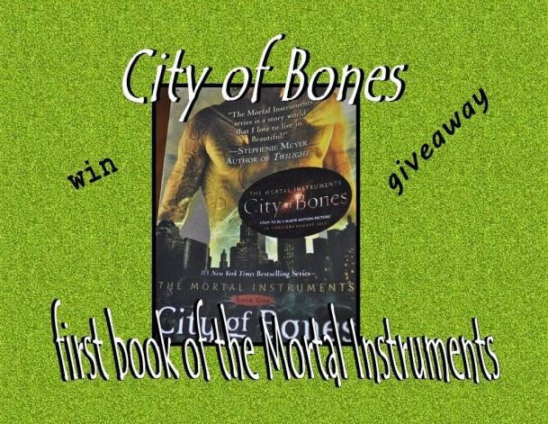 City of Bones – First Book of the Mortal Instrument Series – Giveaway!