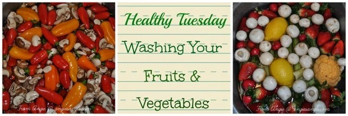 Healthy Tuesday–Cleaning Your Fruit & Vegetables