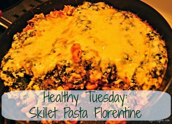 Healthy Tuesday–Skillet Pasta Florentine