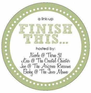 Finish This…Week #3