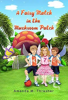 A Fairy Match in the Mushroom Patch by Amanda Thrasher1 Book of the Week