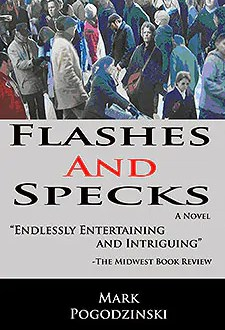 Flashes and Specks by Mark Pogodzinski1 Book of the Week