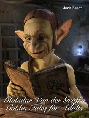 glob Globular Van der Graffs Goblin Tales for Adults
