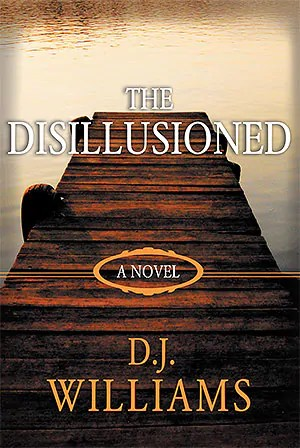 The Disillusioned by D. J. Williams1 Review: The Disillusioned