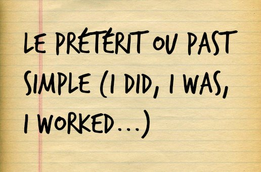 Le prétérit ou past simple anglais I did