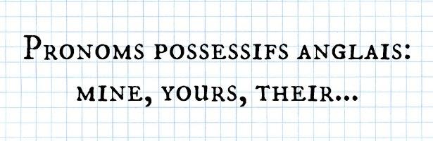 pronoms possessifs anglais