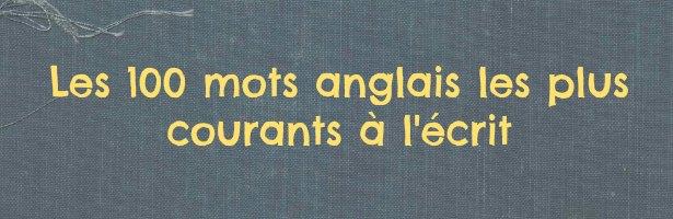 100 mots anglais courants écrit