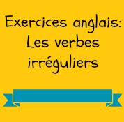 exercices verbes irréguliers anglais