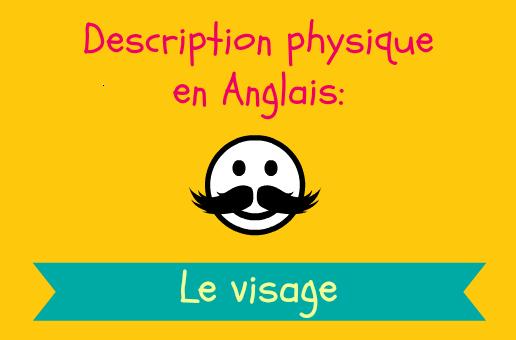 description physique en anglais parties du visage