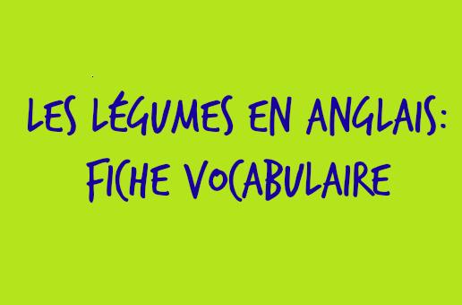 légumes en anglais vocabulaire