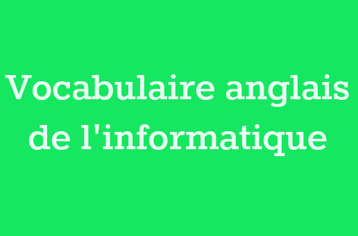vocabulaire anglais informatique