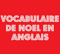 vocabulaire de noel en anglais