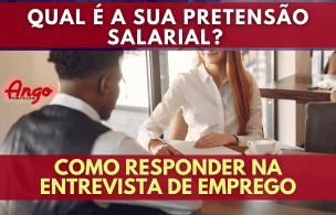Qual é a sua pretensão Salarial? Como responder?
