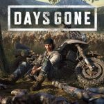 【Days Gone】最新攻略 完全まとめ!【デイズゴーン】