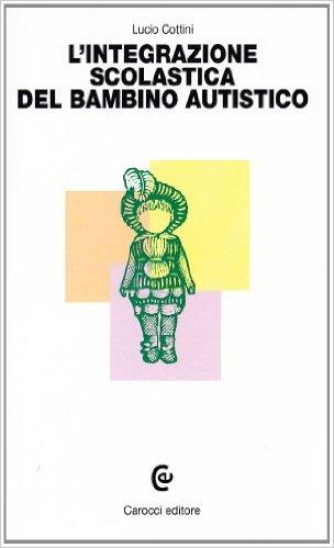 Book Cover: L'integrazione scolastica del bambino autistico