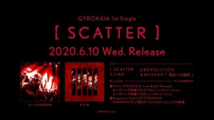 GYROAXIA 1st シングル「SCATTER」