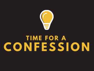 time for a confession
