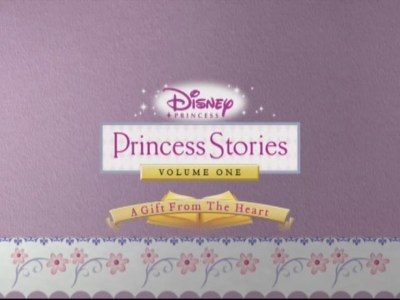 Disney Princess Stories Volume One: A Gift from the Heart (2004)
