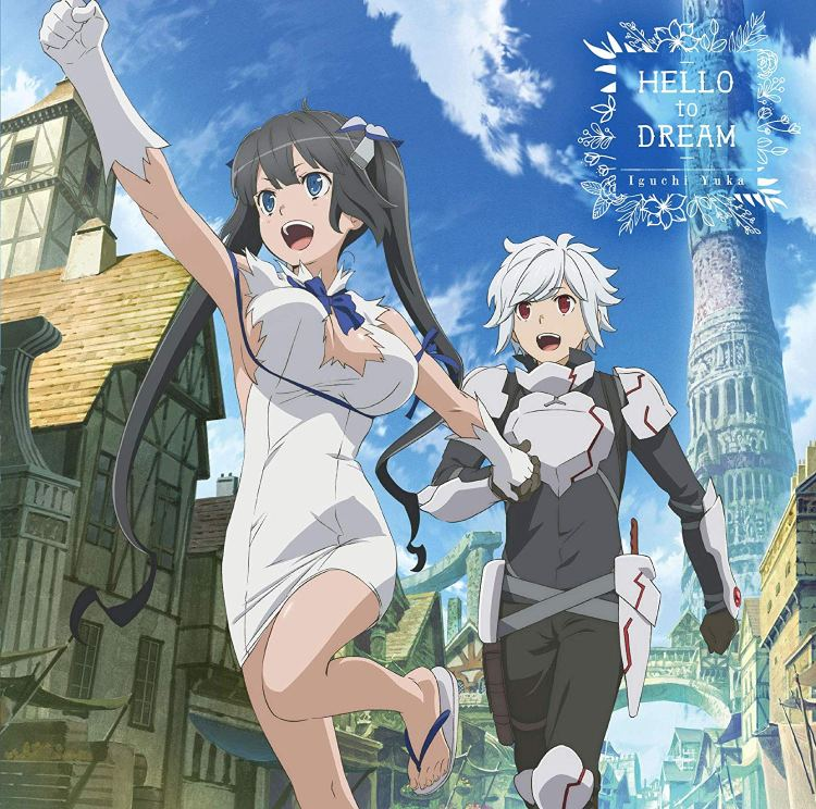 Yuka Iguchi - HELLO to DREAM (DanMachi Season 2 OP)