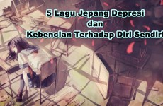 5 Lagu Jepang Depresi dan Kebencian Terhadap Kelemahan Diri Sendiri