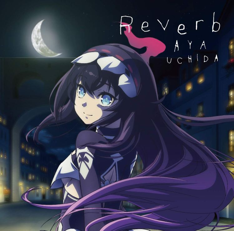 Aya Uchida - Reverb (Infinite Dendrogram ED)