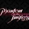 Phantom in the Twilight(ファントワ)感想・考察・解説記事まとめ