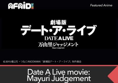 Featured Anime Screening: Date A Live Movie: Mayuri Judgement