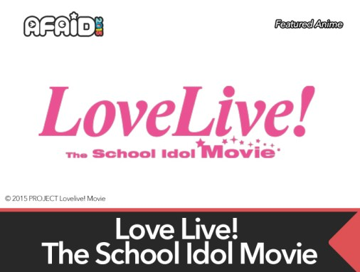 Featured Anime: Love Live! The School Idol Movie