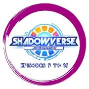 Shadowverse - Episodes 9 to 16