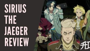 Sirius The Jaeger - Anime Review