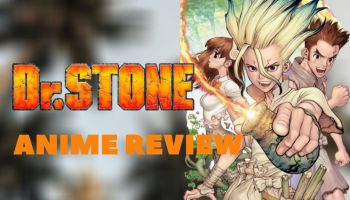 Dr. Stone Anime Review