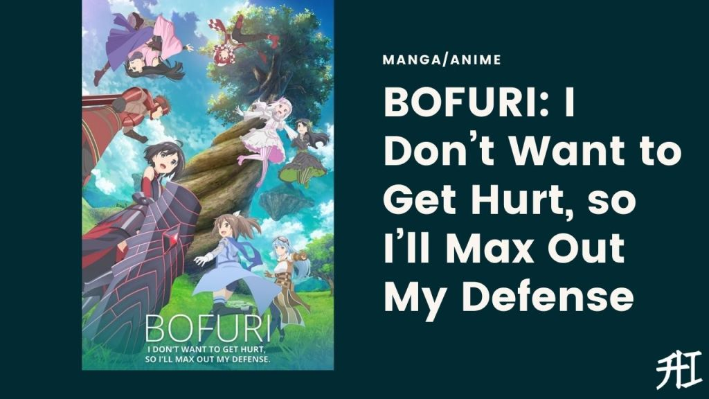 BOFURI: I Don't Want to Get Hurt, so I'll Max Out My Defense - Top 20 Anime/Manga Similar To That Time I Got Reincarnated As A Slime