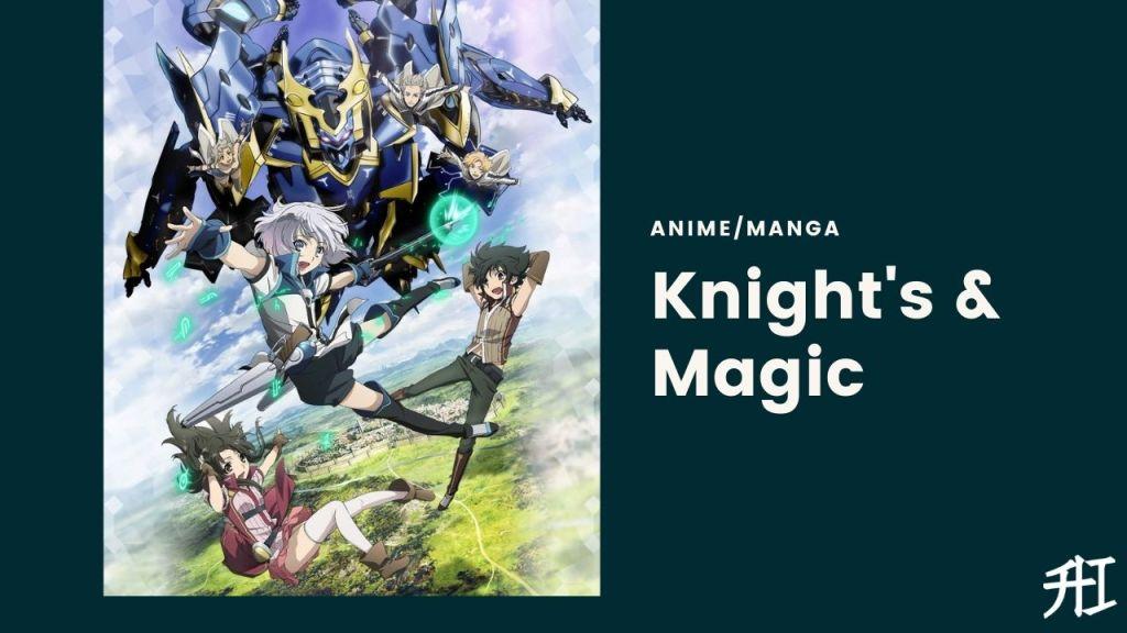 Knight's & Magic - Top 20 Anime/Manga Similar To That Time I Got Reincarnated As A Slime
