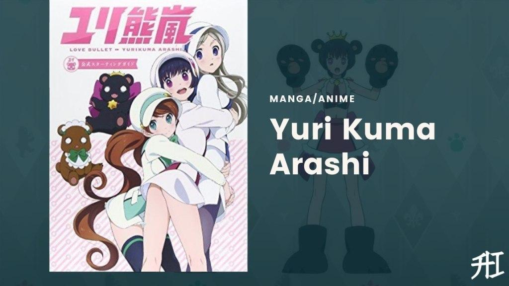 Yuri Kuma Arashi - Top 22 Best Yuri Anime To Watch !! 2021