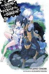 Is It Wrong to Try to Pick Up Girls In A Dungeon? Volumes 1-3 Review