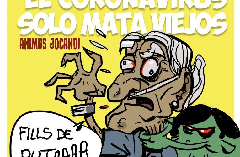 EL COVID-19 SÓLO MATA VIEJOS.