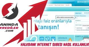 Halkbank internet subesi Nasil Kullanilir avantajlari nelerdir