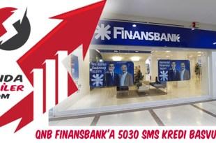 QNB Finansbank'a 5030 Sms Kredi Başvurusu