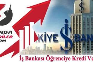 İş Bankası Öğrenciye Kredi 2018