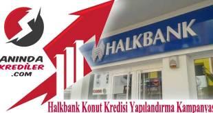 Halkbank Konut Kredisi Yapılandırma Kampanyası