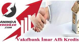Vakıfbank imar affı kredisi