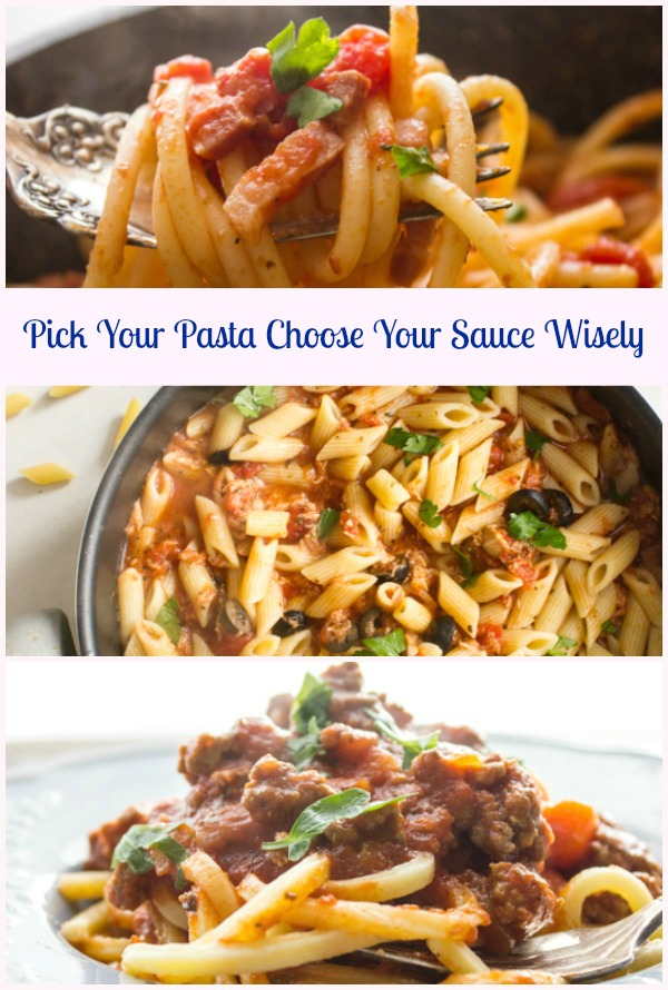 Pick Your Pasta Choose Your Sauce Wisely