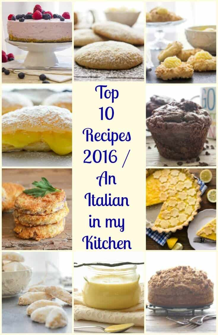 Top 10 Recipes 2016 - An Italian in my Kitchen