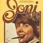 """Repainting life with your teeth: Tanya Marlow muses on the beauty of suffering in """"Joni,"""" the autobiography of Joni Eareckson-Tada (Guest Post)"""