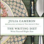 Julia Cameron's The Writing Diet