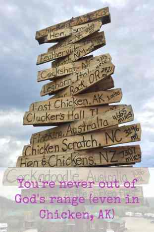 You're never out of God's range (even in Chicken, AK). http://wp.me/p7W1vk-7D #BGBG2