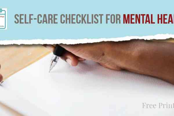 Download your free self-care checklist for mental health and learn about the importance of forming healthy self-care habits to improve your outlook on life. #mentalhealth #selfcare #checklist #printable #free